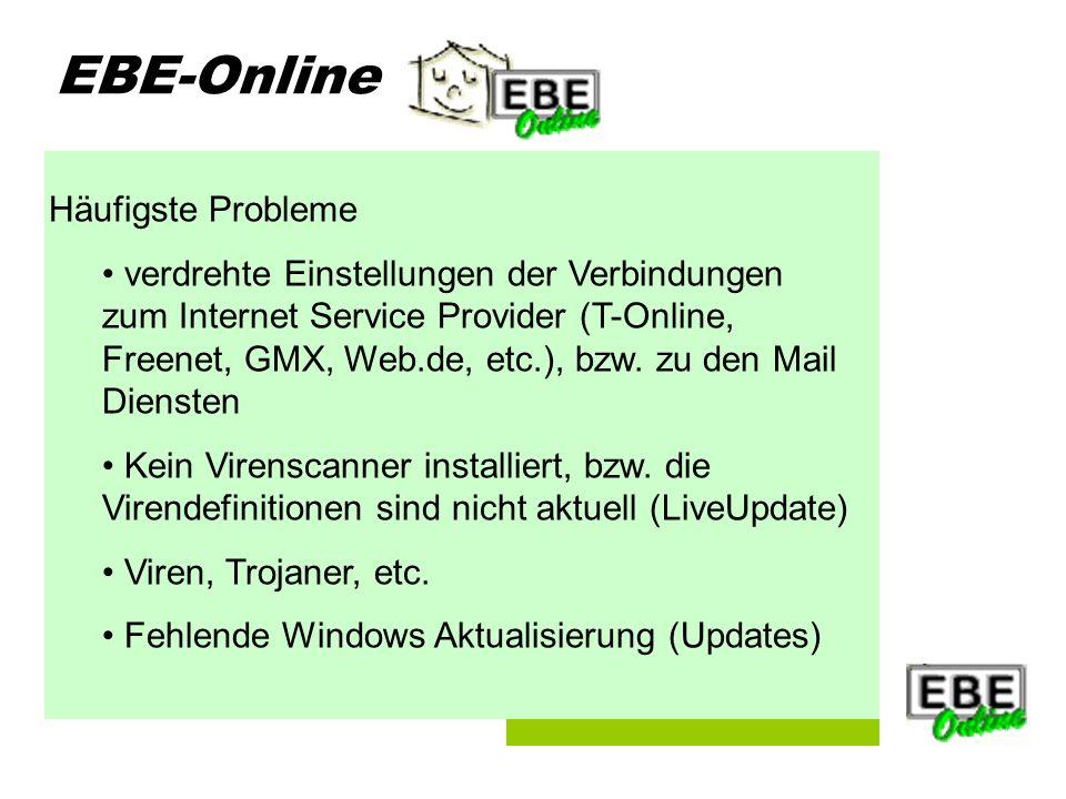 Folie 3 EBE-Online Häufigste Probleme verdrehte Einstellungen der Verbindungen zum Internet Service Provider (T-Online, Freenet, GMX, Web.de, etc.), bzw.