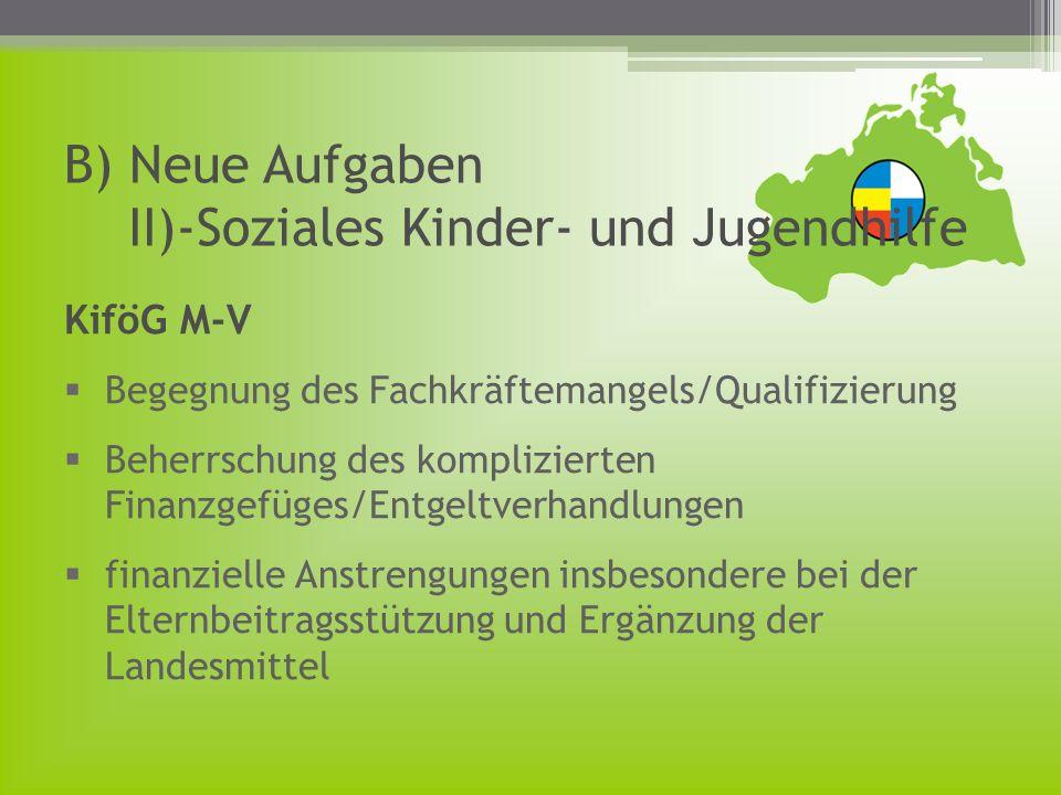 KiföG M-V Begegnung des Fachkräftemangels/Qualifizierung Beherrschung des komplizierten Finanzgefüges/Entgeltverhandlungen finanzielle Anstrengungen i