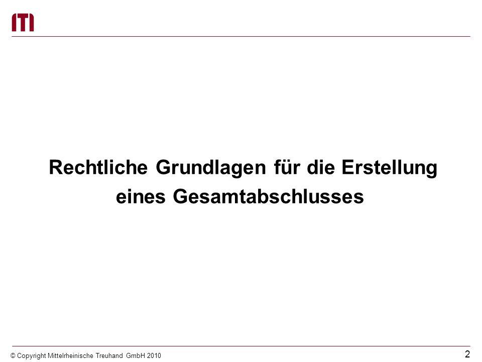 1 © Copyright Mittelrheinische Treuhand GmbH 2010 Inhalt 1.Rechtliche Grundlagen für die Erstellung eines Gesamtabschlusses KomDoppikEG M-V KV M-V Gem