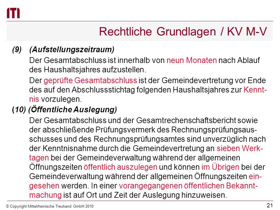 20 © Copyright Mittelrheinische Treuhand GmbH 2010 Rechtliche Grundlagen / KV M-V Wird bei abweichenden Abschlussstichtagen (nicht mehr als 6 Monate v