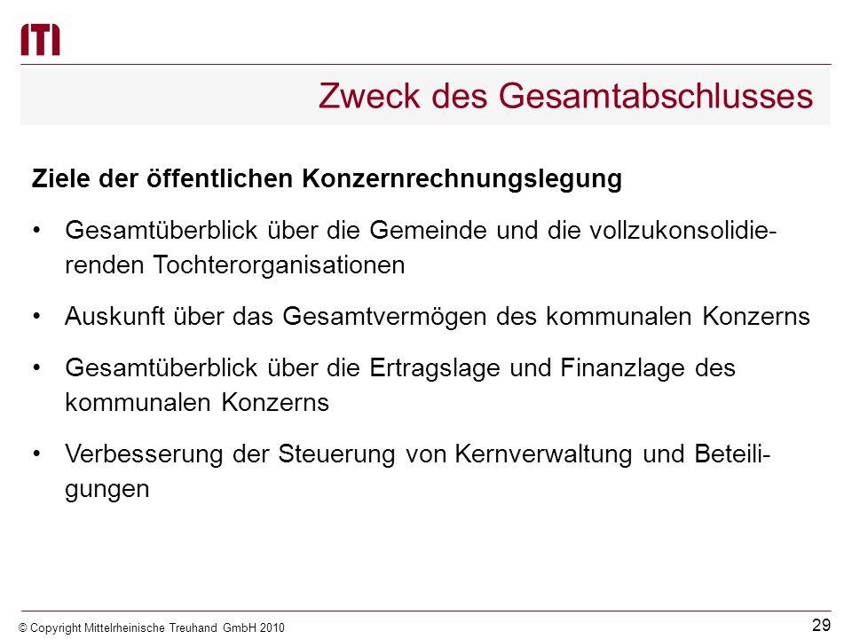 28 © Copyright Mittelrheinische Treuhand GmbH 2010 Betriebswirtschaftliche Grundlagen für die Erstellung eines Gesamtabschlusses