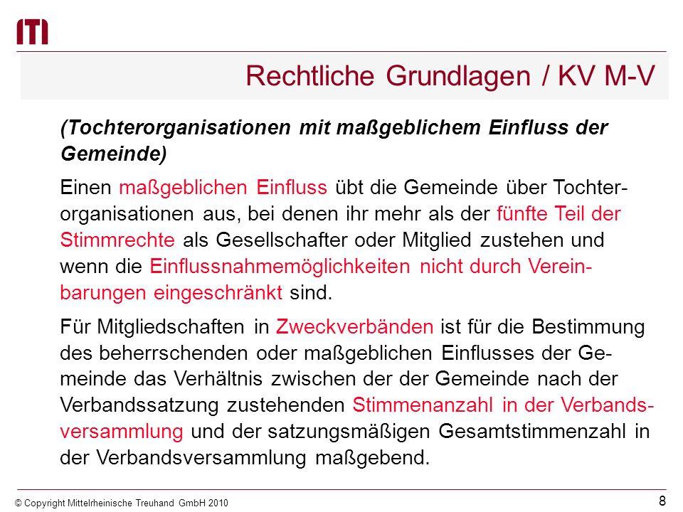 7 © Copyright Mittelrheinische Treuhand GmbH 2010 Rechtliche Grundlagen / KV M-V Über Tochterorganisationen mit eigener Rechtspersönlichkeit übt die G
