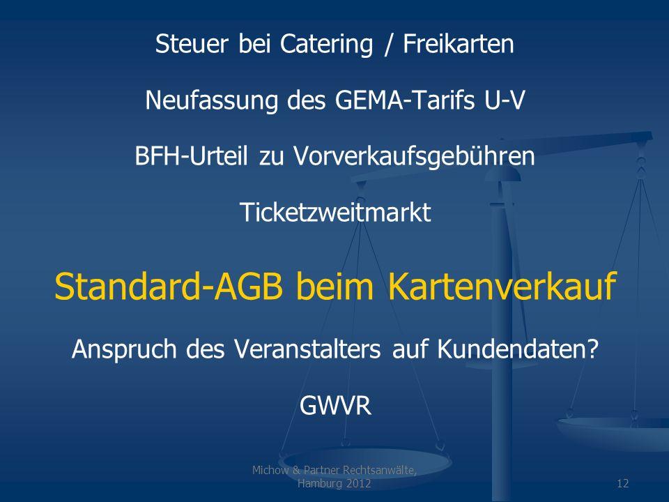 Michow & Partner Rechtsanwälte, Hamburg 201212 Steuer bei Catering / Freikarten Neufassung des GEMA-Tarifs U-V BFH-Urteil zu Vorverkaufsgebühren Ticke