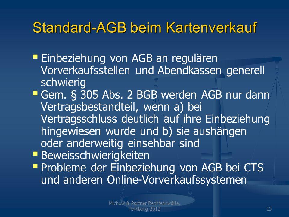 Michow & Partner Rechtsanwälte, Hamburg 201213 Standard-AGB beim Kartenverkauf Einbeziehung von AGB an regulären Vorverkaufsstellen und Abendkassen ge