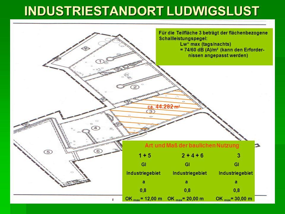 INDUSTRIESTANDORT LUDWIGSLUST ca. 44.282 m² Für die Teilfläche 3 beträgt der flächenbezogene Für die Teilfläche 3 beträgt der flächenbezogene Schallle