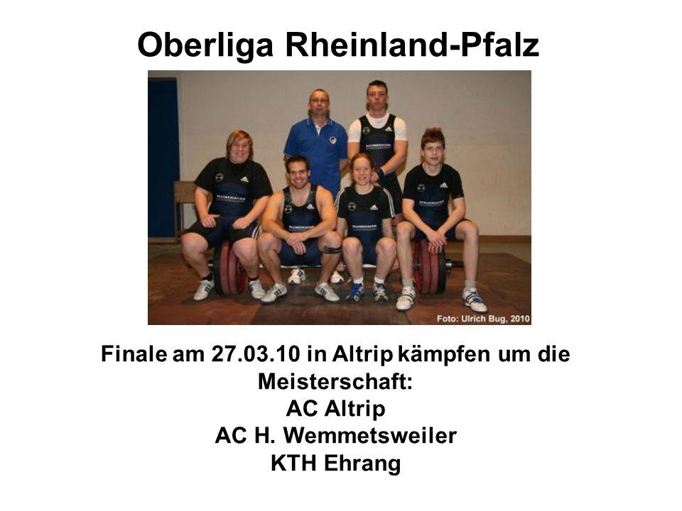 Oberliga Rheinland-Pfalz Finale am 27.03.10 in Altrip kämpfen um die Meisterschaft: AC Altrip AC H. Wemmetsweiler KTH Ehrang