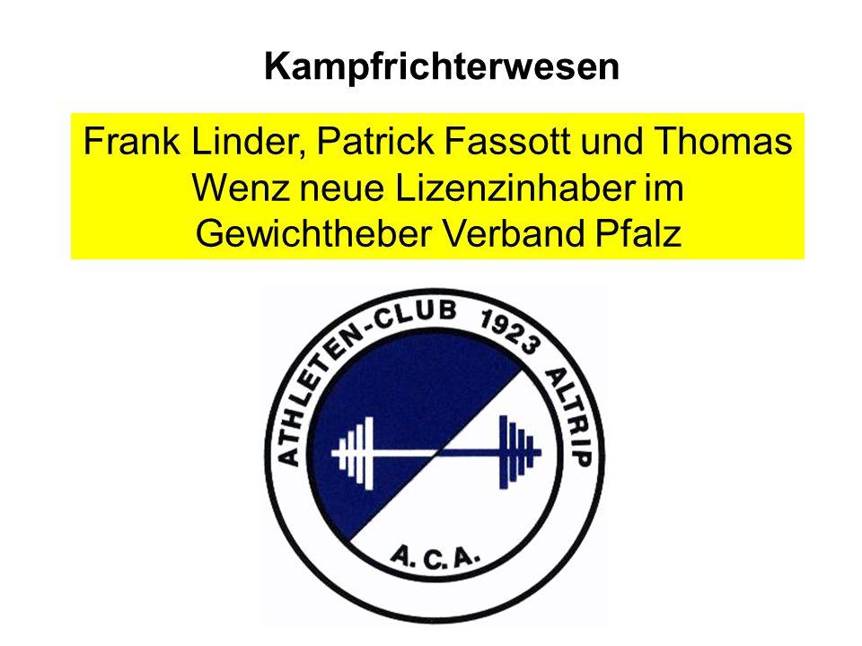 Kampfrichterwesen Frank Linder, Patrick Fassott und Thomas Wenz neue Lizenzinhaber im Gewichtheber Verband Pfalz