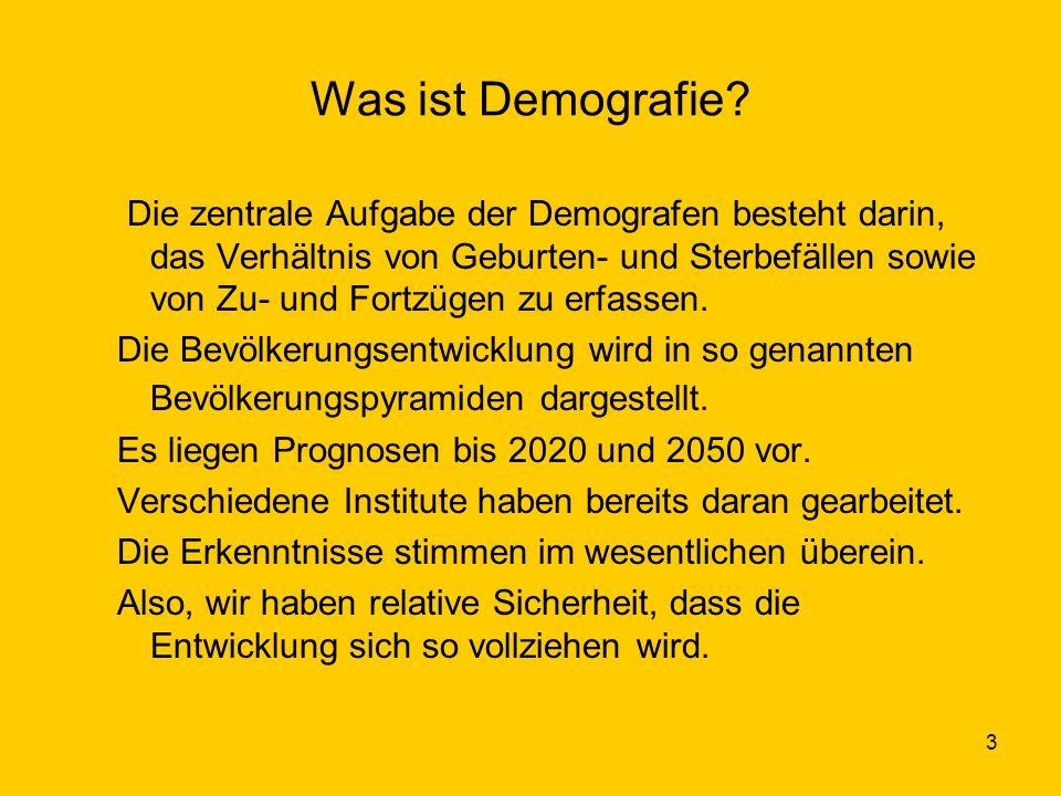 3 Was ist Demografie? Die zentrale Aufgabe der Demografen besteht darin, das Verhältnis von Geburten- und Sterbefällen sowie von Zu- und Fortzügen zu