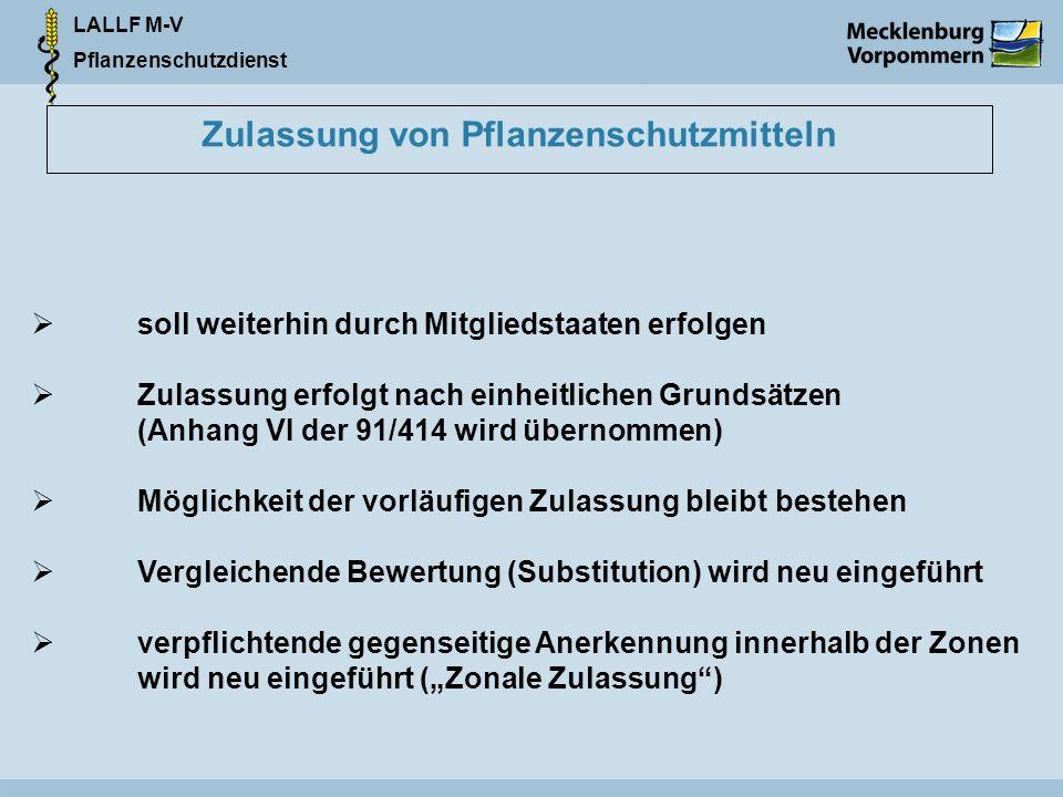 LALLF M-V Pflanzenschutzdienst Zulassung von Pflanzenschutzmitteln soll weiterhin durch Mitgliedstaaten erfolgen Zulassung erfolgt nach einheitlichen