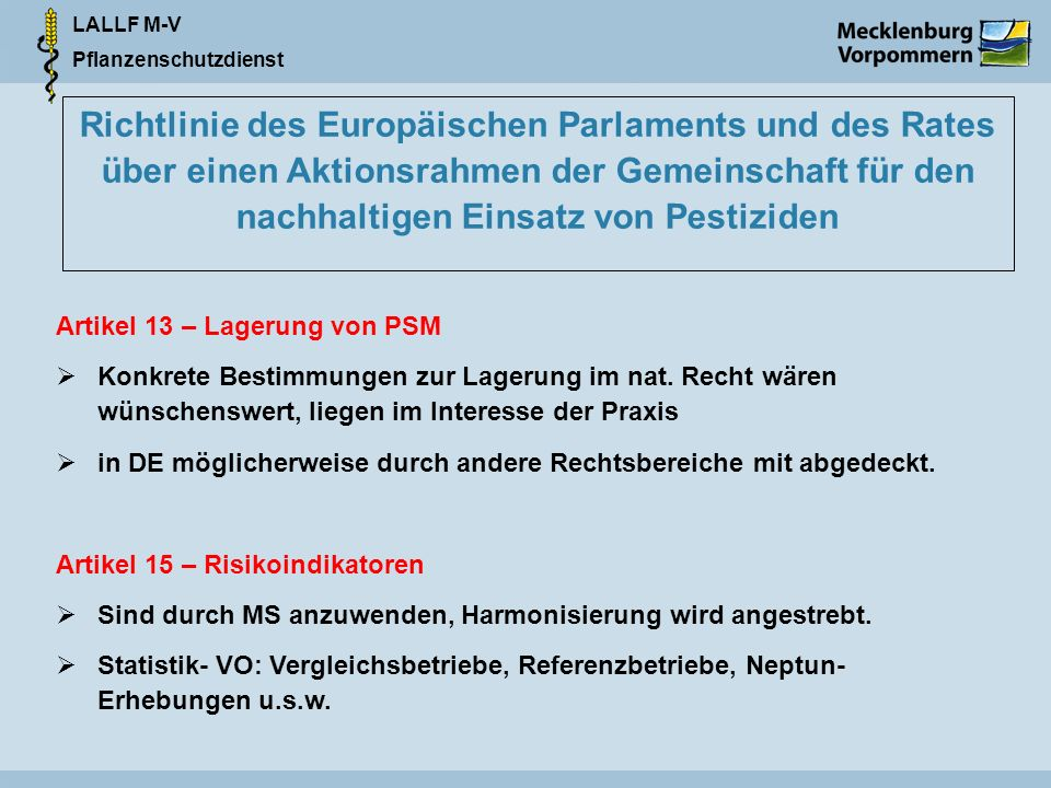 LALLF M-V Pflanzenschutzdienst Artikel 13 – Lagerung von PSM Konkrete Bestimmungen zur Lagerung im nat. Recht wären wünschenswert, liegen im Interesse