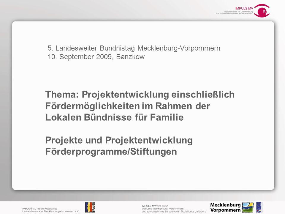 Thema: Projektentwicklung einschließlich Fördermöglichkeiten im Rahmen der Lokalen Bündnisse für Familie Projekte und Projektentwicklung Förderprogram