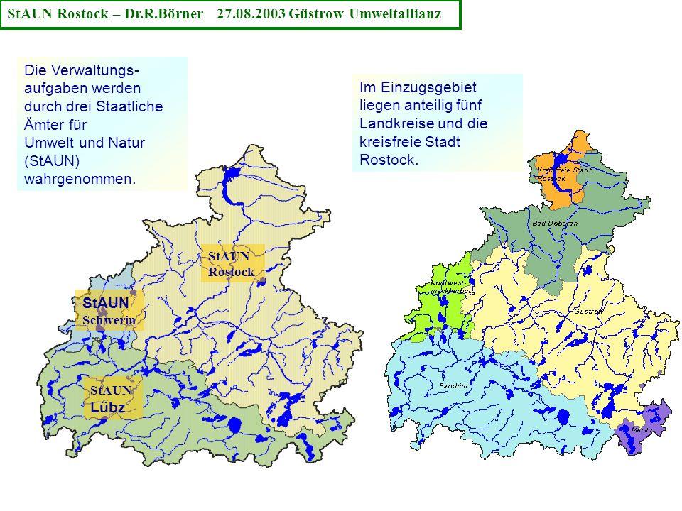 StAUN Lübz StAUN Schwerin StAUN Rostock Im Einzugsgebiet liegen anteilig fünf Landkreise und die kreisfreie Stadt Rostock. Die Verwaltungs- aufgaben w