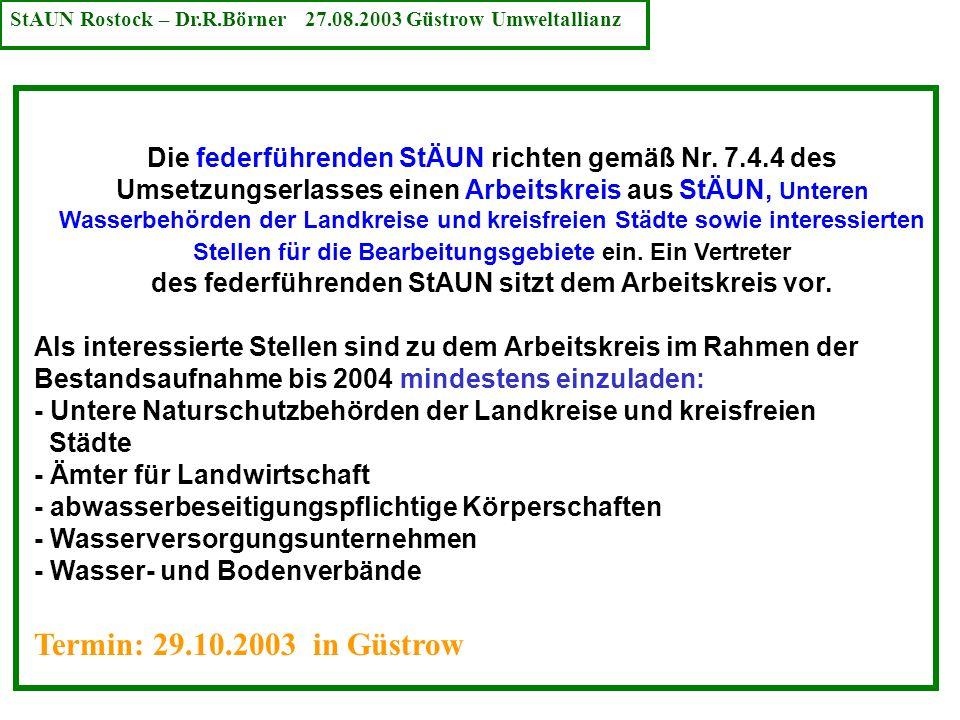Die federführenden StÄUN richten gemäß Nr. 7.4.4 des Umsetzungserlasses einen Arbeitskreis aus StÄUN, Unteren Wasserbehörden der Landkreise und kreisf