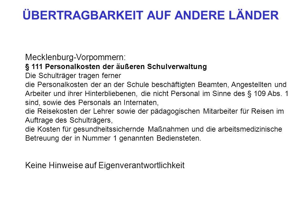 Mecklenburg-Vorpommern: § 111 Personalkosten der äußeren Schulverwaltung Die Schulträger tragen ferner die Personalkosten der an der Schule beschäftig