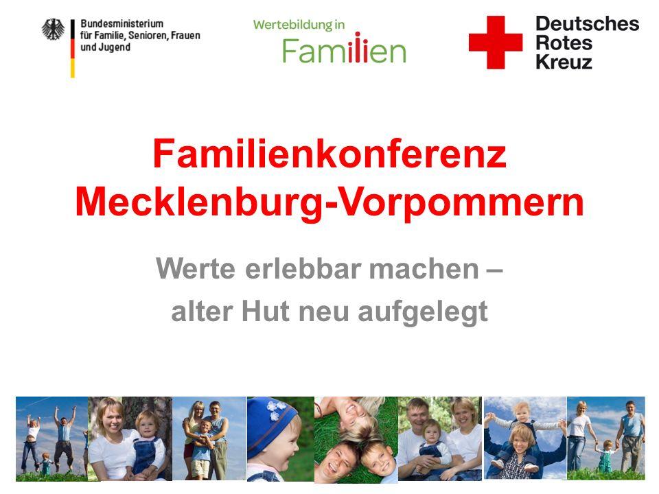 Familienkonferenz Mecklenburg-Vorpommern Werte erlebbar machen – alter Hut neu aufgelegt