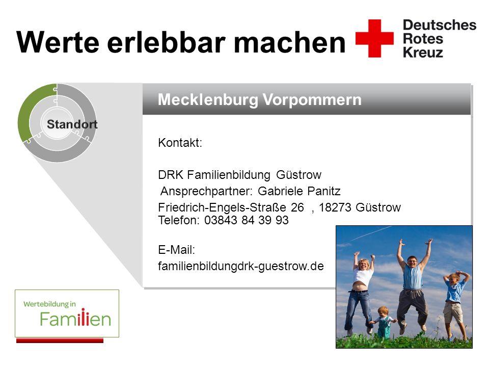 Mecklenburg Vorpommern Kontakt: DRK Familienbildung Güstrow Ansprechpartner: Gabriele Panitz Friedrich-Engels-Straße 26, 18273 Güstrow Telefon: 03843
