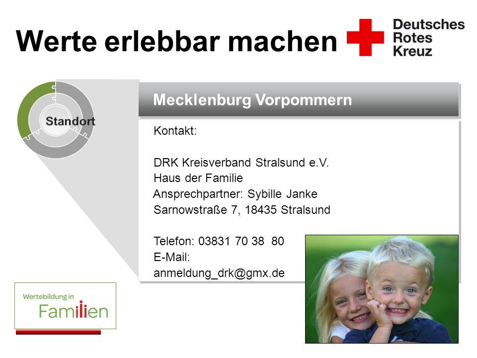 Mecklenburg Vorpommern Kontakt: DRK Kreisverband Stralsund e.V. Haus der Familie Ansprechpartner: Sybille Janke Sarnowstraße 7, 18435 Stralsund Telefo