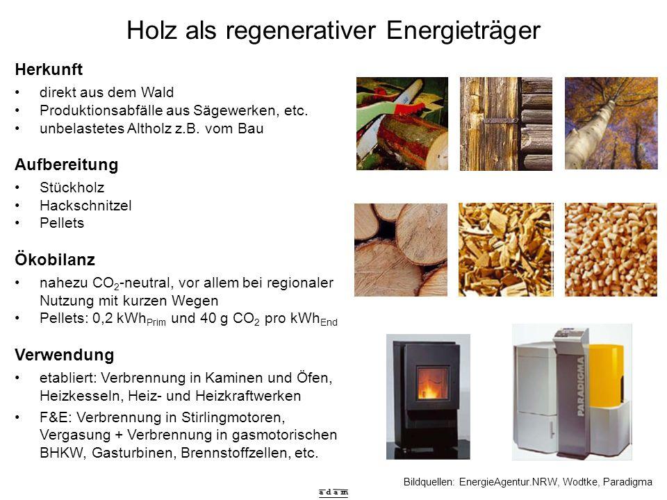 a d a m Treibstoffe heute und in der Zukunft Quelle: DaimlerChrysler, 1) www.wlv.de/Dokumentendownload/BiotreibstoffeBockey.pdf * ) u.a.