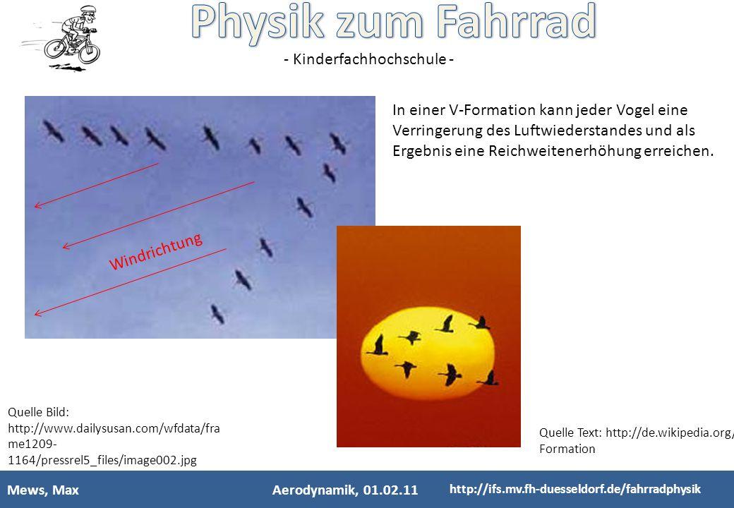 - Kinderfachhochschule - Mews, MaxAerodynamik, 01.02.11 http://ifs.mv.fh-duesseldorf.de/fahrradphysik Quelle Bild: http://www.dailysusan.com/wfdata/fr
