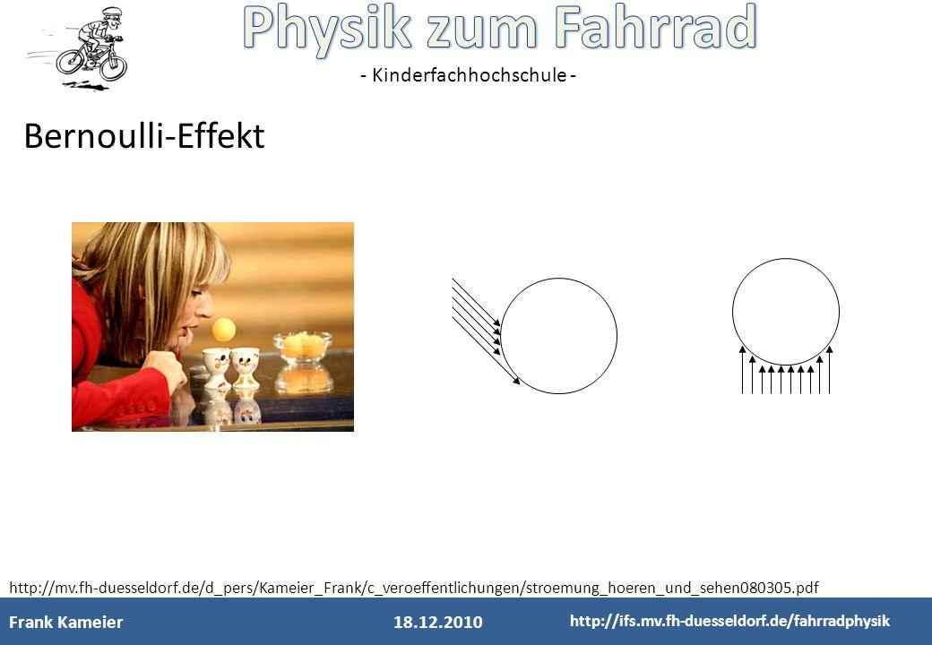 - Kinderfachhochschule - Frank Kameier18.12.2010 http://ifs.mv.fh-duesseldorf.de/fahrradphysik http://mv.fh-duesseldorf.de/d_pers/Kameier_Frank/c_vero
