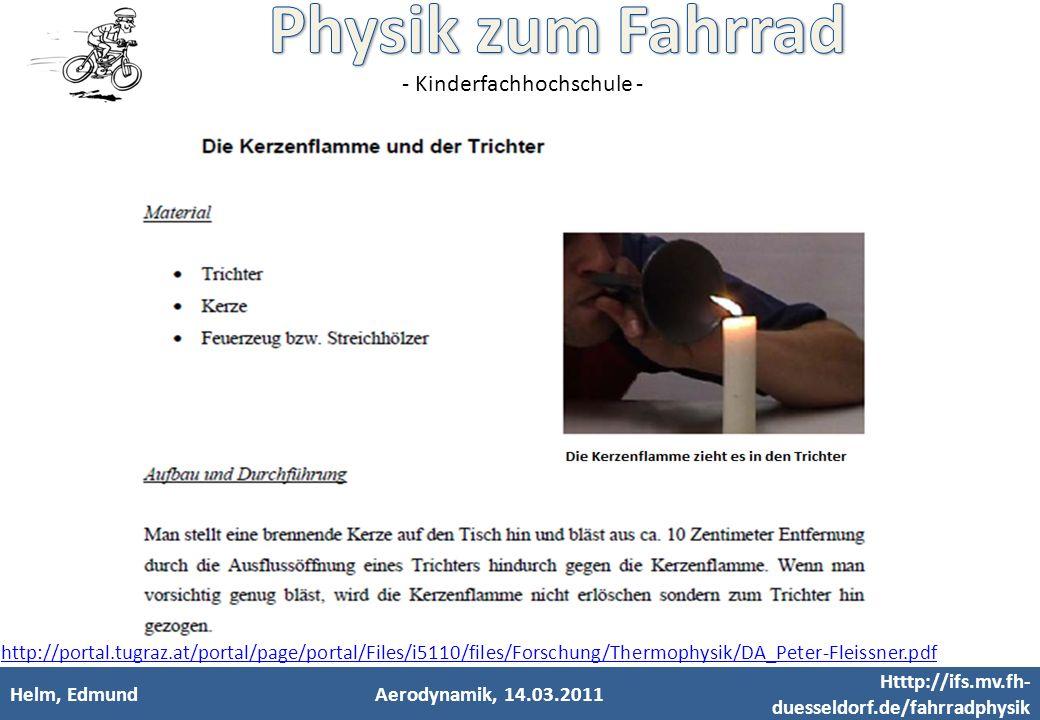 - Kinderfachhochschule - Helm, EdmundAerodynamik, 14.03.2011 Htttp://ifs.mv.fh- duesseldorf.de/fahrradphysik http://portal.tugraz.at/portal/page/porta