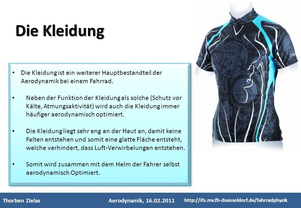 - Kinderfachhochschule - Thorben ZielasAerodynamik, 16.02.2011 http://ifs.mv.fh-duesseldorf.de/fahrradphysik Die Kleidung ist ein weiterer Hauptbestan