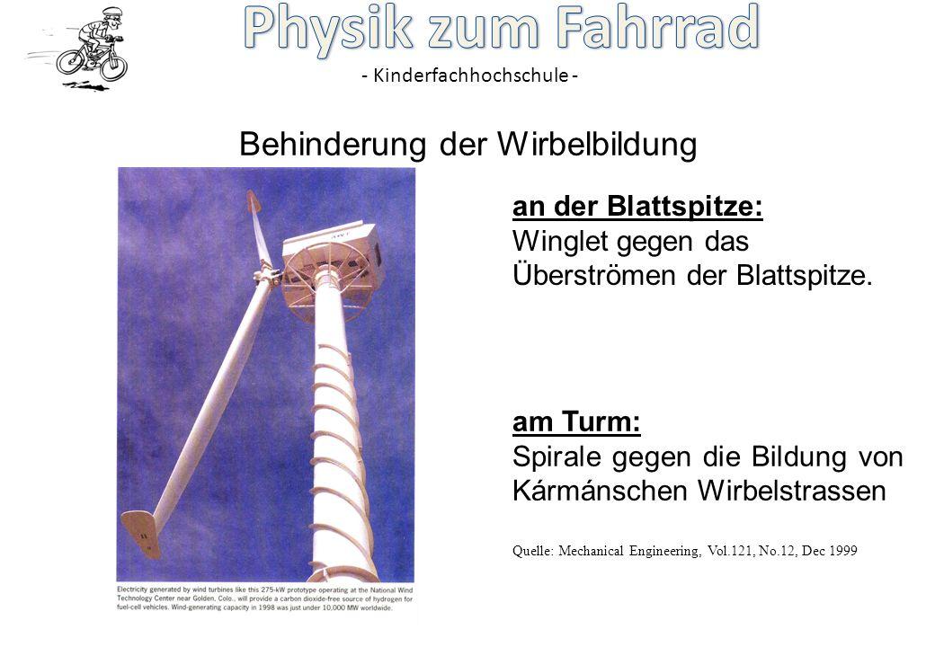 - Kinderfachhochschule - Behinderung der Wirbelbildung an der Blattspitze: Winglet gegen das Überströmen der Blattspitze. am Turm: Spirale gegen die B