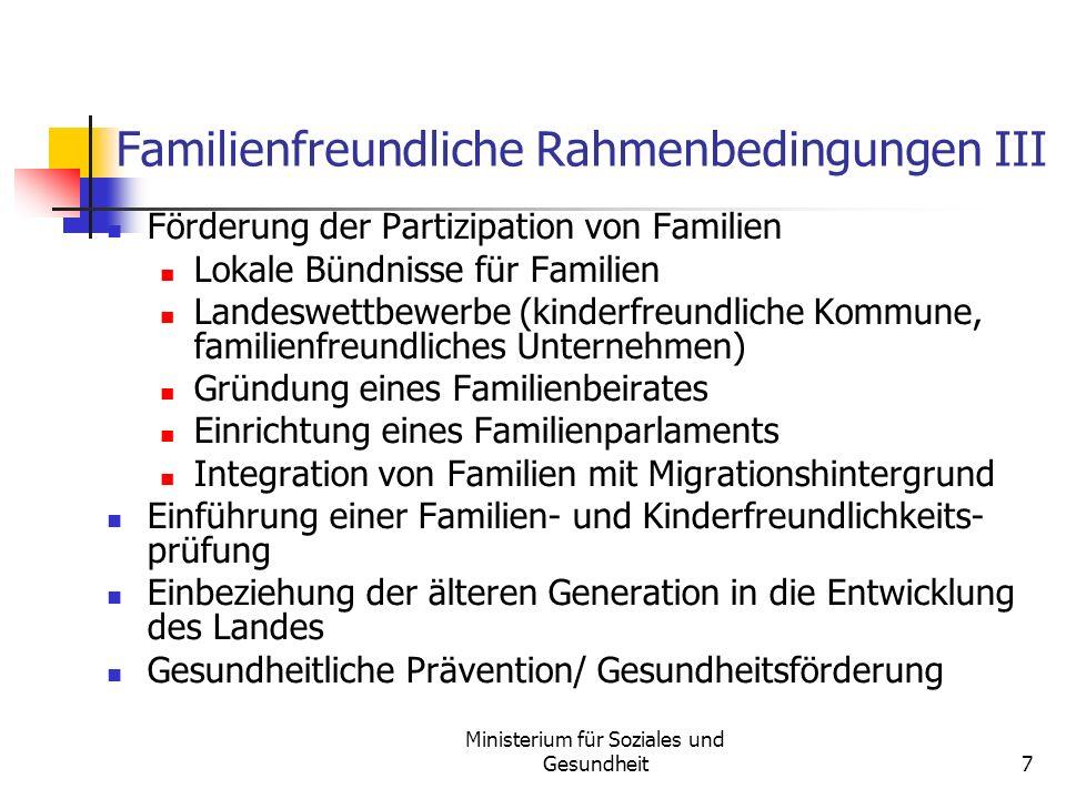Ministerium für Soziales und Gesundheit7 Familienfreundliche Rahmenbedingungen III Förderung der Partizipation von Familien Lokale Bündnisse für Famil