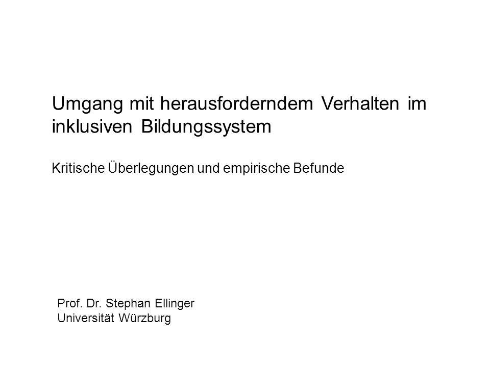 Umgang mit herausforderndem Verhalten im inklusiven Bildungssystem Kritische Überlegungen und empirische Befunde Prof. Dr. Stephan Ellinger Universitä