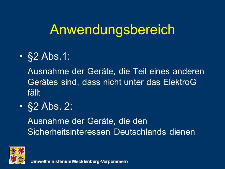 Anwendungsbereich §2 Abs.1: Ausnahme der Geräte, die Teil eines anderen Gerätes sind, dass nicht unter das ElektroG fällt §2 Abs.