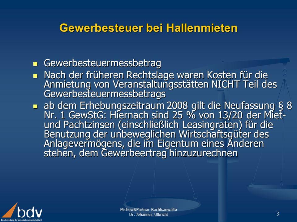 Michow&Partner Rechtsanwälte Dr. Johannes Ulbricht 3 Gewerbesteuer bei Hallenmieten Gewerbesteuermessbetrag Gewerbesteuermessbetrag Nach der früheren