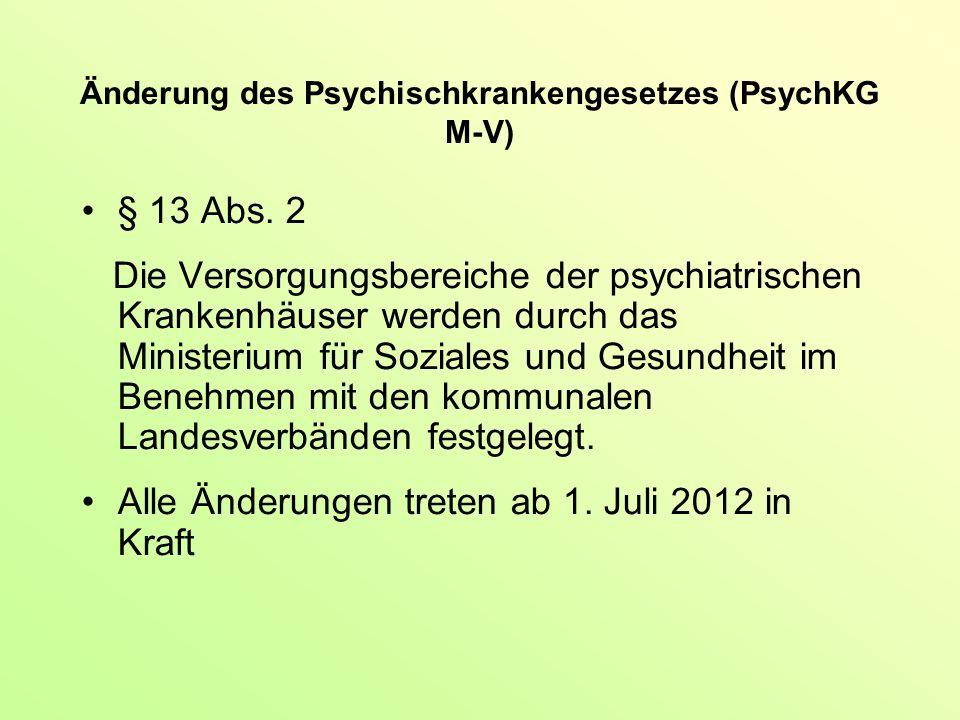 Änderung des Psychischkrankengesetzes (PsychKG M-V) § 13 Abs.