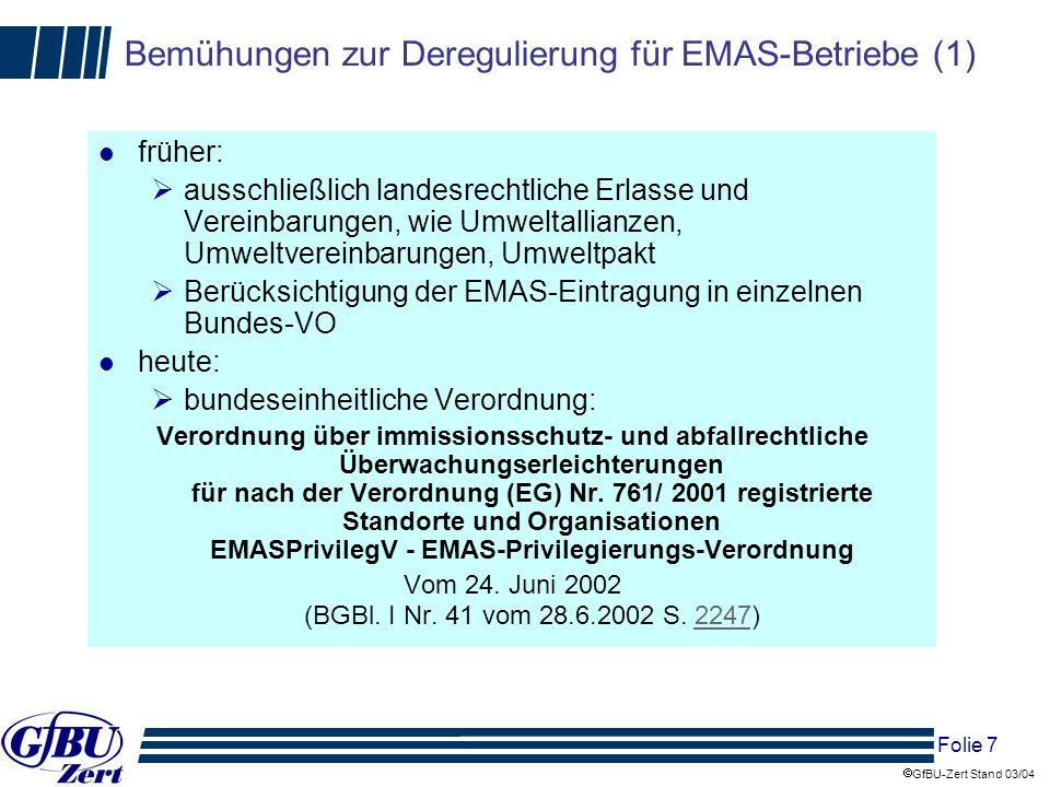Folie 18 GfBU-Zert Stand 03/04 Voraussetzungen zur Umsetzung der Deregulierungsansätze l Der Entsorgungsfachbetrieb muss als Gütesiegel gestärkt werden durch einheitliche Prüfvorgaben an alle Sachverständigen, insbesondere hinsichtlich der Überprüfung der Einhaltung öffentlich-rechlicher Vorschriften, der Prüftiefe, der Stichprobenauswahl Vereinheitlichung der Überwachung der Sachverständigen zwischen den Bundesländern Vereinheitlichung der Anforderungen an die Qualifikation der Sachverständigen, insbesondere hinsichtlich der anlagen- und tätigkeitsbezogenen Qualifikation Erhöhung der Aussagekraft des Gütesiegels - keine Beschränkungen der Zertifizierungen auf ausgewählte Tätigkeiten bzw.