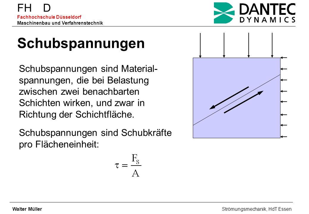FH D Fachhochschule Düsseldorf Maschinenbau und Verfahrenstechnik Schubspannungen Schubspannungen sind Material- spannungen, die bei Belastung zwische