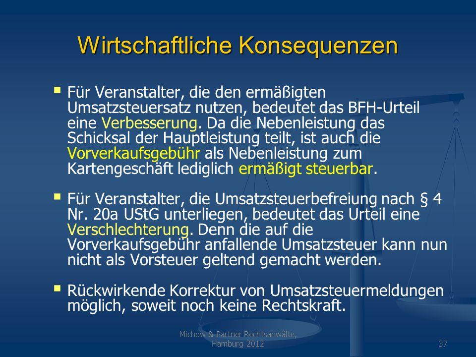 Michow & Partner Rechtsanwälte, Hamburg 201237 Wirtschaftliche Konsequenzen Für Veranstalter, die den ermäßigten Umsatzsteuersatz nutzen, bedeutet das