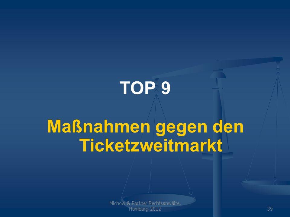 Michow & Partner Rechtsanwälte, Hamburg 201239 TOP 9 Maßnahmen gegen den Ticketzweitmarkt