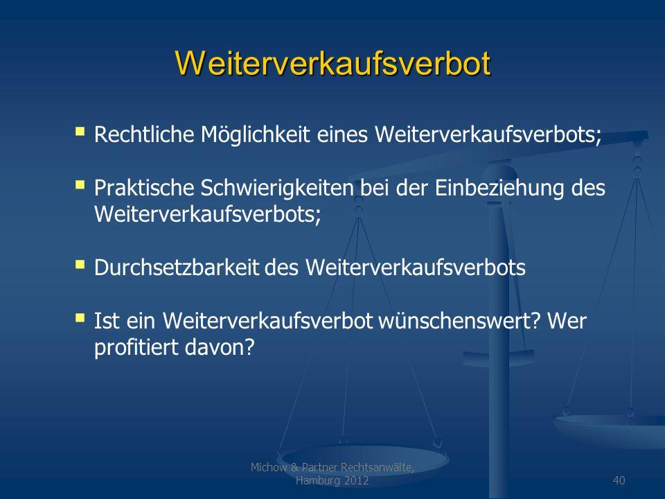 Michow & Partner Rechtsanwälte, Hamburg 201240 Weiterverkaufsverbot Rechtliche Möglichkeit eines Weiterverkaufsverbots; Praktische Schwierigkeiten bei