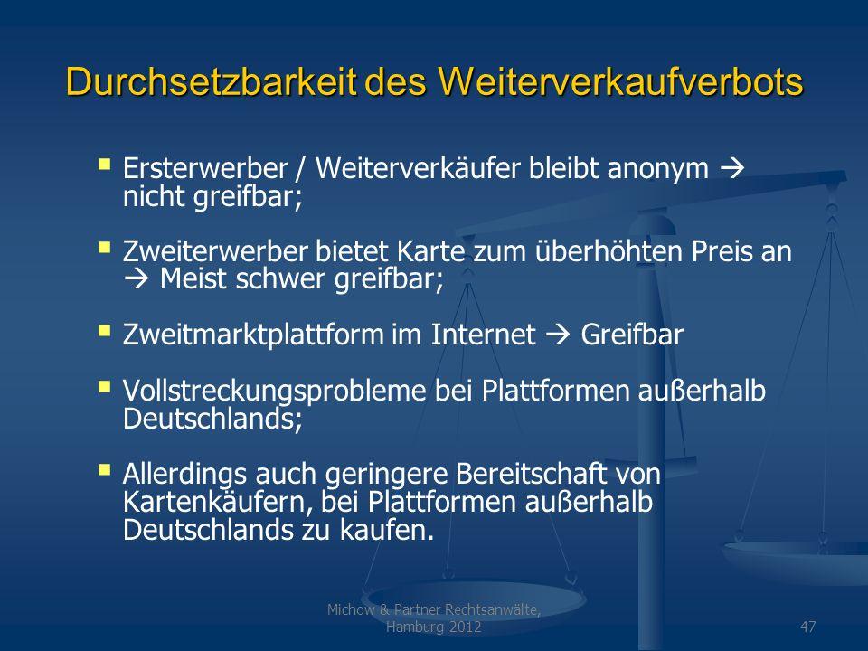 Michow & Partner Rechtsanwälte, Hamburg 201247 Durchsetzbarkeit des Weiterverkaufverbots Ersterwerber / Weiterverkäufer bleibt anonym nicht greifbar;