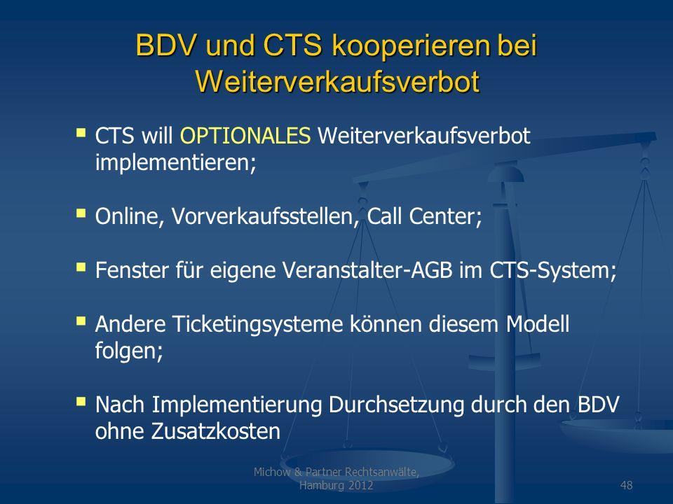 Michow & Partner Rechtsanwälte, Hamburg 201248 BDV und CTS kooperieren bei Weiterverkaufsverbot CTS will OPTIONALES Weiterverkaufsverbot implementiere