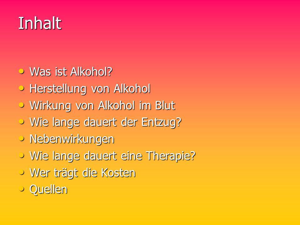 Inhalt Was ist Alkohol? Was ist Alkohol? Herstellung von Alkohol Herstellung von Alkohol Wirkung von Alkohol im Blut Wirkung von Alkohol im Blut Wie l