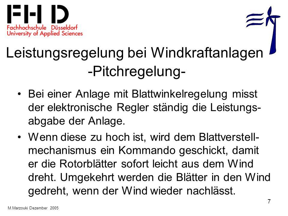 7 Leistungsregelung bei Windkraftanlagen -Pitchregelung- Bei einer Anlage mit Blattwinkelregelung misst der elektronische Regler ständig die Leistungs