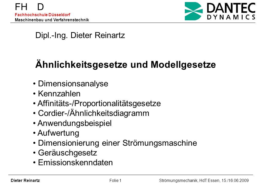 FH D Fachhochschule Düsseldorf Maschinenbau und Verfahrenstechnik Dieter Reinartz Folie 22 Strömungsmechanik, HdT Essen, 15./16.06.2009 Modellgesetze Akustischer Umsetzungsgrad: ak = W/P = K S Ma Schallleistung: W = K s P Ma - 3 10lg akt = 10lgW t /P = L us + 10( )lgMa Totales akustisches Umsetzungsmaß: Allg.