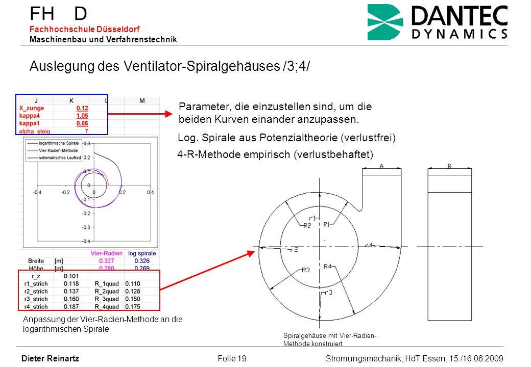 FH D Fachhochschule Düsseldorf Maschinenbau und Verfahrenstechnik Dieter Reinartz Folie 19 Strömungsmechanik, HdT Essen, 15./16.06.2009 Anpassung der