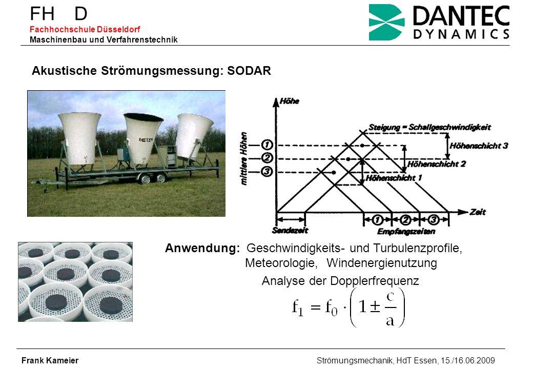 FH D Fachhochschule Düsseldorf Maschinenbau und Verfahrenstechnik Frank Kameier Strömungsmechanik, HdT Essen, 15./16.06.2009 Anwendung: Geschwindigkei