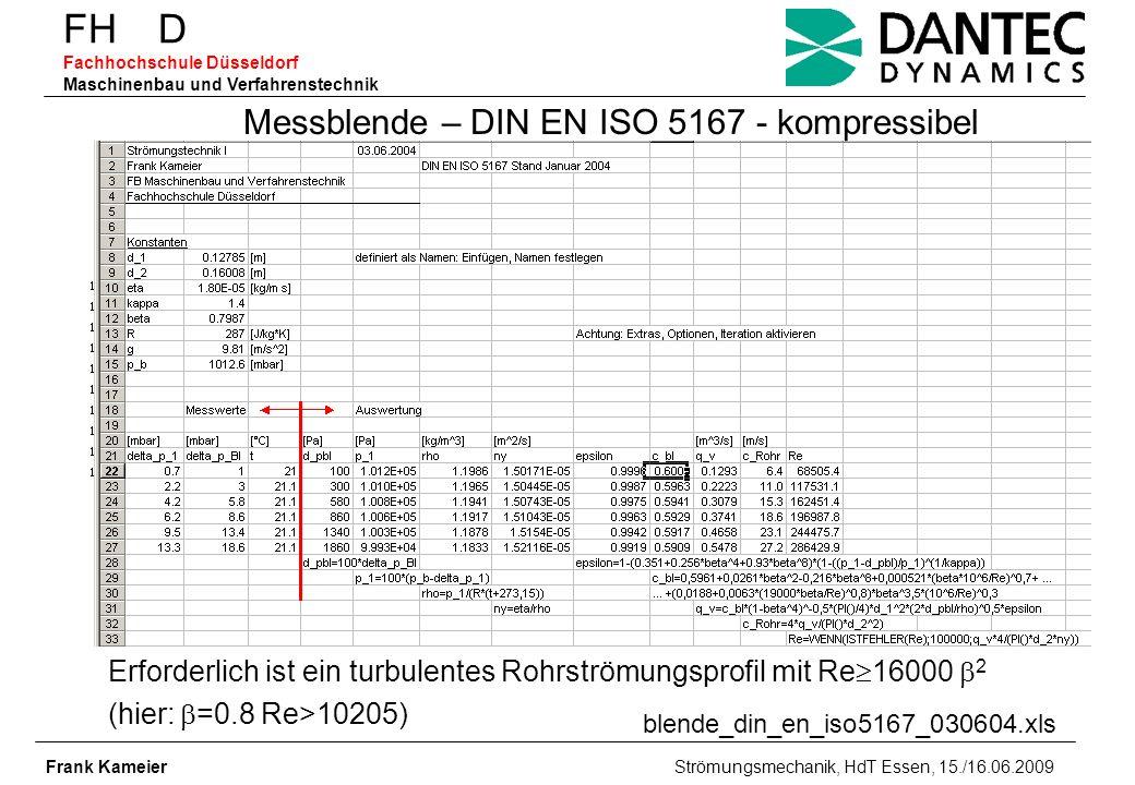 FH D Fachhochschule Düsseldorf Maschinenbau und Verfahrenstechnik Frank Kameier Strömungsmechanik, HdT Essen, 15./16.06.2009 blende_din_en_iso5167_030