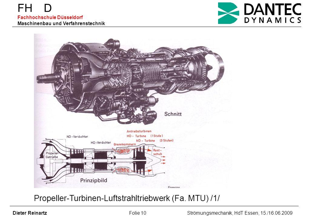 FH D Fachhochschule Düsseldorf Maschinenbau und Verfahrenstechnik Dieter Reinartz Folie 10 Strömungsmechanik, HdT Essen, 15./16.06.2009 Propeller-Turb
