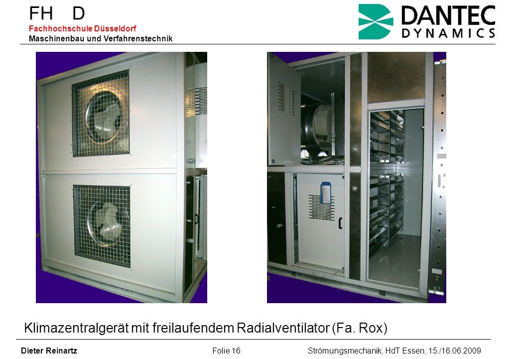 FH D Fachhochschule Düsseldorf Maschinenbau und Verfahrenstechnik Dieter Reinartz Folie 16 Strömungsmechanik, HdT Essen, 15./16.06.2009 Klimazentralge