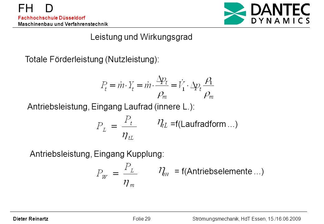 FH D Fachhochschule Düsseldorf Maschinenbau und Verfahrenstechnik Dieter Reinartz Folie 29 Strömungsmechanik, HdT Essen, 15./16.06.2009 Leistung und W
