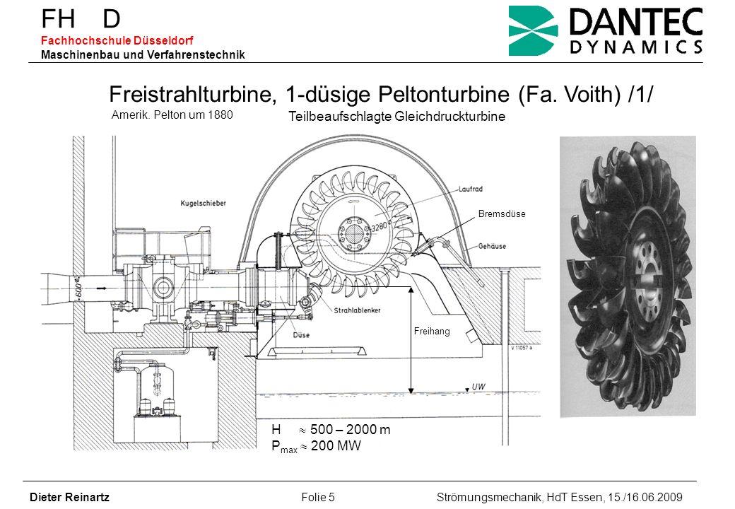 FH D Fachhochschule Düsseldorf Maschinenbau und Verfahrenstechnik Dieter Reinartz Folie 5 Strömungsmechanik, HdT Essen, 15./16.06.2009 Freistrahlturbi