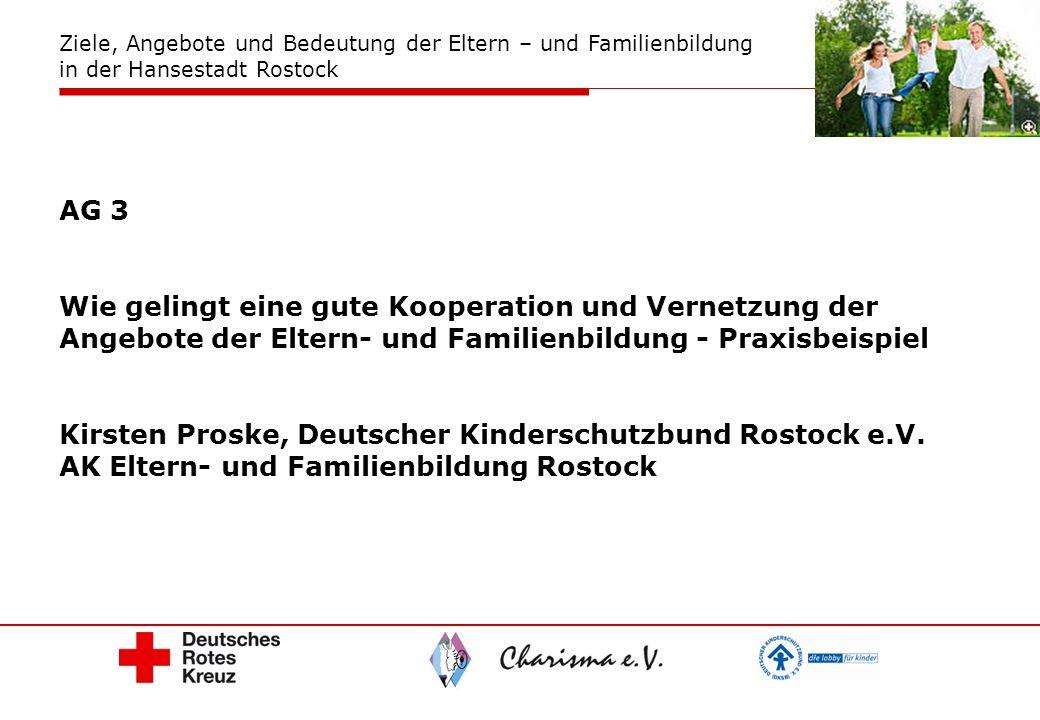 AG 3 Wie gelingt eine gute Kooperation und Vernetzung der Angebote der Eltern- und Familienbildung - Praxisbeispiel Kirsten Proske, Deutscher Kindersc